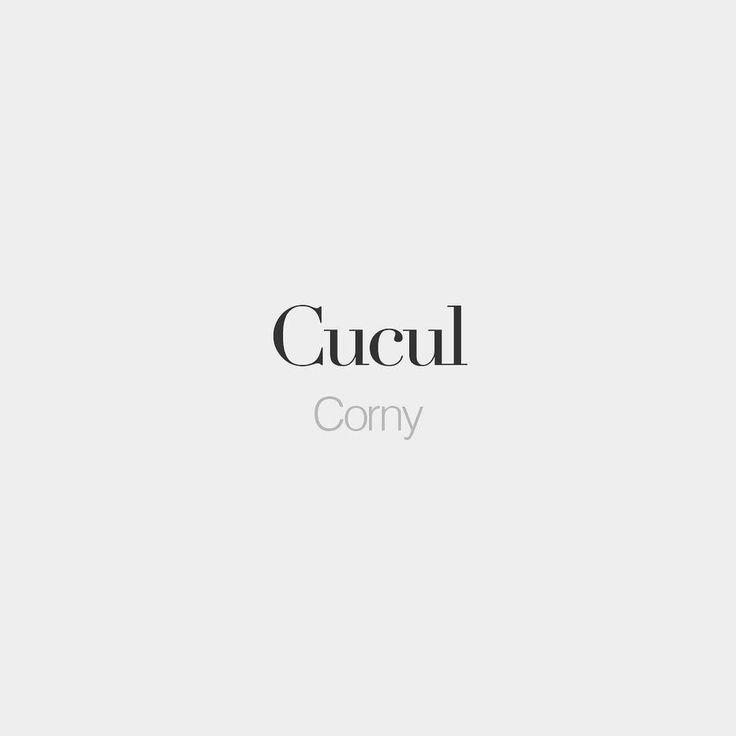 Cucul (literally: butt-butt) | Corny (overly sentimental) | /ky . ky/