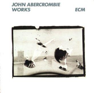 John Abercrombie – Works (1988) ECM Records – Zenekuckó