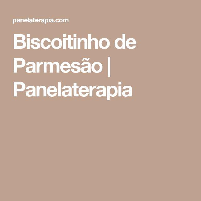 Biscoitinho de Parmesão | Panelaterapia