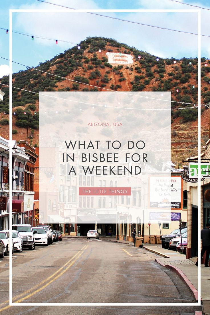 visit bisbee arizona USA weekend 72 hours