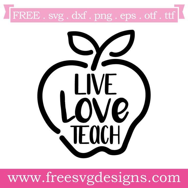 Download Live Love Teach 659 | Cricut free, Teacher shirt designs ...