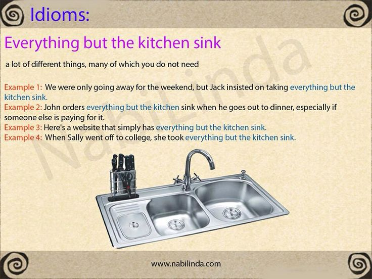 marvelous Kitchen Sink Phrase #6: everything but the kitchen sink