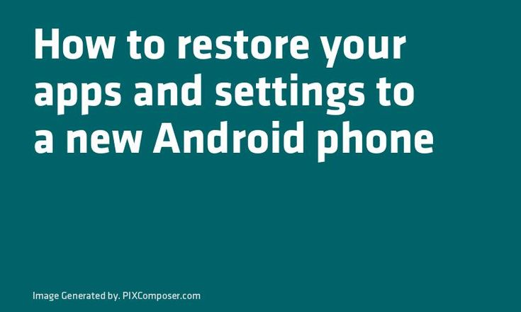 How to #Restore your #Apps and settings to a new #Android phone