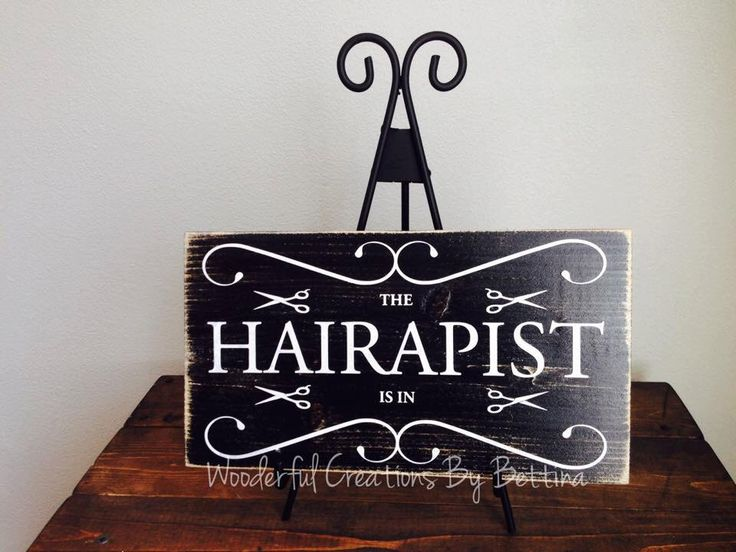 A personal favorite from my Etsy shop https://www.etsy.com/listing/229251625/the-hairapist-is-in-rustic-wooden-sign