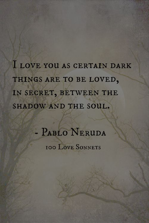 Pablo Neruda. When I first read his poetry, it made me want to learn Spanish, just so that I could read his words as he wrote them and catch the full meaning. You always lose something in translation.