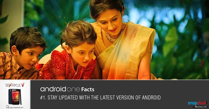 Android One Fact#1: Stay updated with the latest version of Android