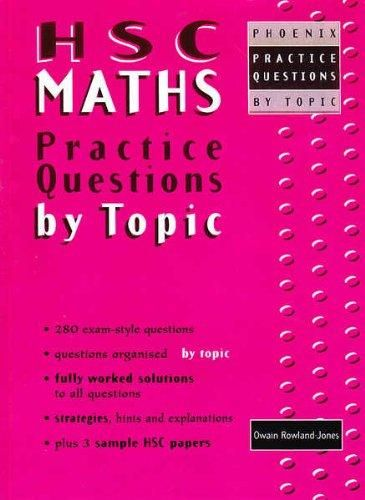 9781876580254: Phoenix Practice Questions by Topic - HSC Maths  INV 510.76 ROW