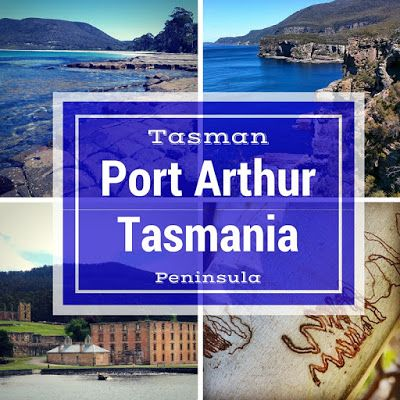 Day Trip from Hobart, Tasmania to the Tasman Peninsula and Port Arthur
