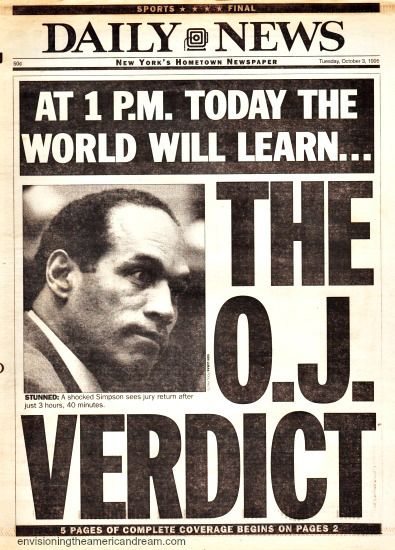 As part of the American identity, we have freedom of the press and this is a paper that was released the day of the OJ Simpson Trial Verdict. Depending on what the media said and whether or not they leaned more to the left or the right played a key role in the type of information that the readers received.