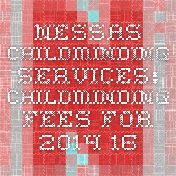 NESSAS CHILDMINDING SERVICES: Childminding Fees for 2014-16