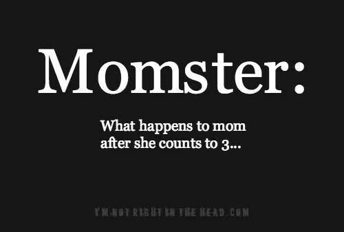 Momster: What happens to mom after she counts to 3-