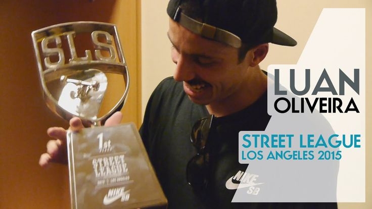 Luan Oliveira Street League LA 2015 - Daylife