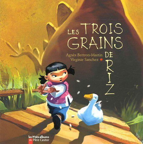 """""""Les trois grains de riz"""" d'Agnès Bertron et Virginie Sanchez fait partie de ces ouvrages porteurs de messages positifs qui s'impriment dans l'inconscient. Découvrons ensemble ce petit bijou."""