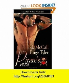 Pirates Prize Elloras Cave (9781419964893) B.J. McCall, Paige Tyler , ISBN-10: 1419964895  , ISBN-13: 978-1419964893 ,  , tutorials , pdf , ebook , torrent , downloads , rapidshare , filesonic , hotfile , megaupload , fileserve