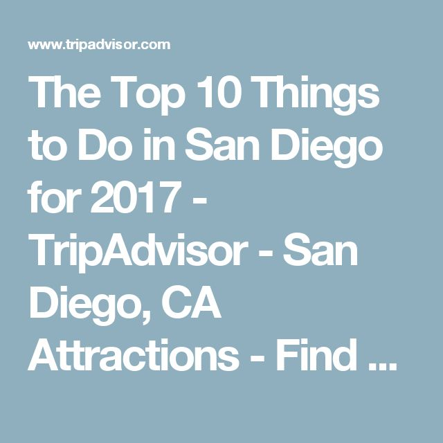 The Top 10 Things to Do in San Diego for 2017 - TripAdvisor - San Diego, CA Attractions - Find What to Do Today, This Weekend, or in March