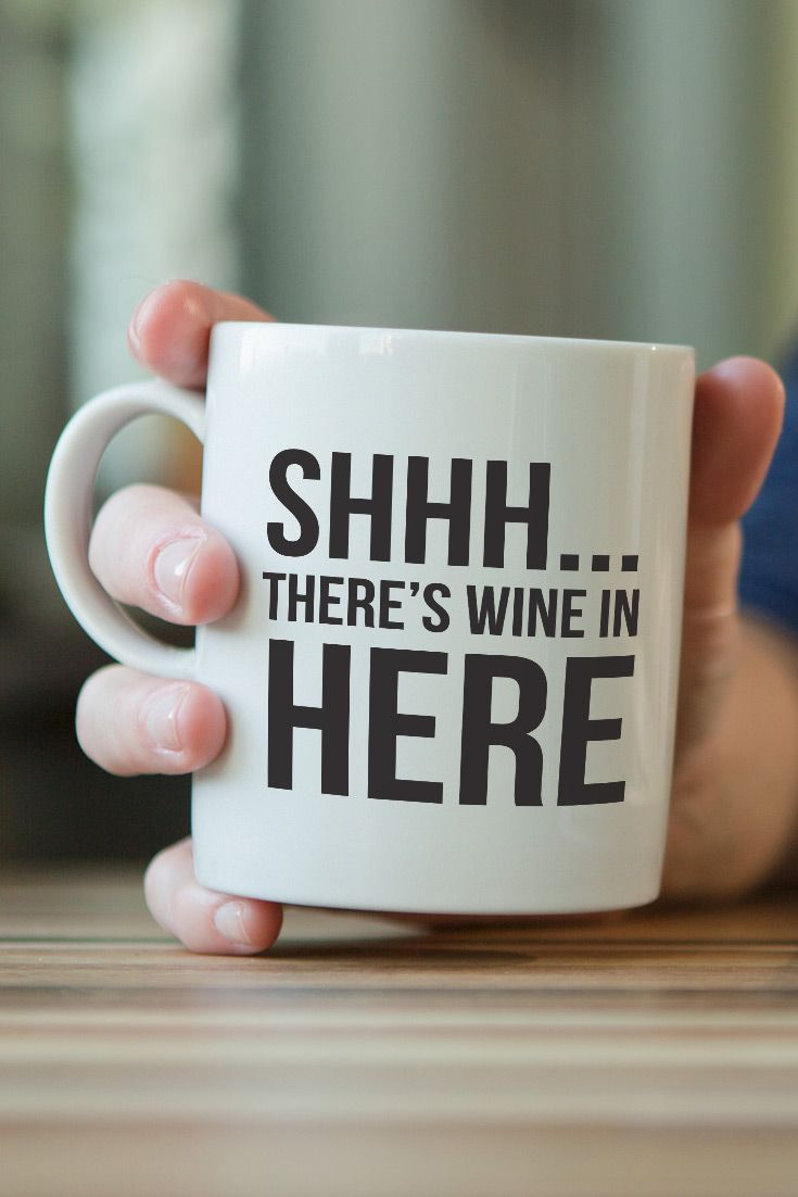 Funny Coffee Mug - Shhh... There's Wine In Here - https://www.sunfrog.com/126479685-758685191.html?68704