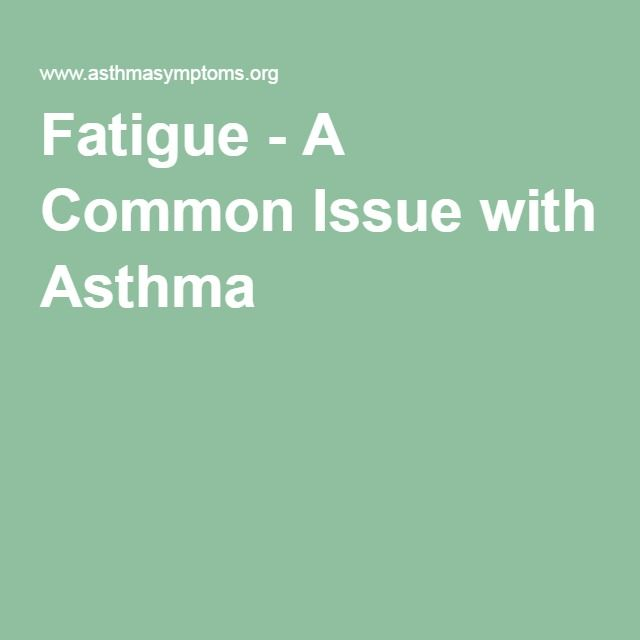 Fatigue - A Common Issue with Asthma