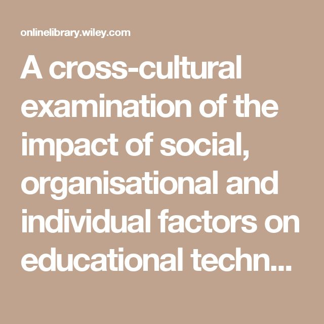 A cross-cultural examination of the impact of social, organisational and individual factors on educational technology acceptance between British and Lebanese university students - Tarhini - 2014 - British Journal of Educational Technology - Wiley Online Library