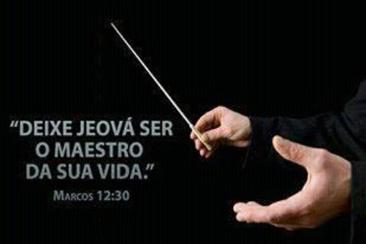 Deixe Jeová ser o maestro da sua vida!