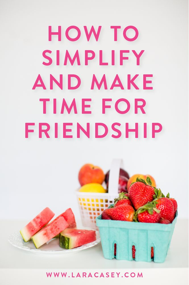 How do you simplify and make time for friendship? Here are three easy ways to prioritize meaningful friendships in your life!