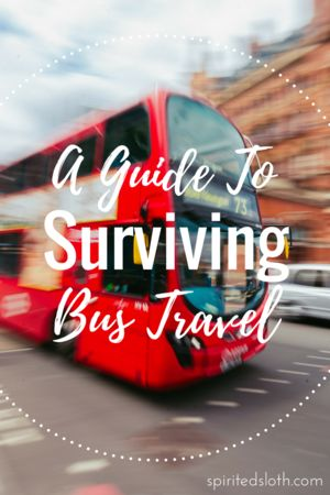 We've explored the best and the worst of bus travel so you don't have to.  Here's the ultimate list of the only 10 tips you need to not only survive but enjoy your next journey by bus! Snacks, sweaters, sanitizer, and much,  much more!