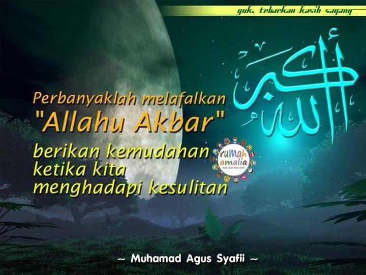 """Perbanyaklah melafalkan """"Allahu Akbar"""" berikan kemudahan ketika kita menghadapi kesulitan."""