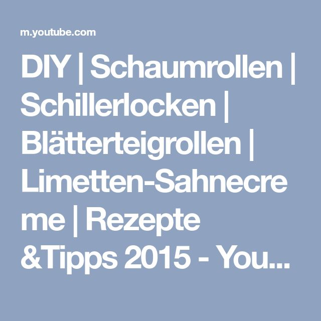 DIY | Schaumrollen | Schillerlocken | Blätterteigrollen | Limetten-Sahnecreme | Rezepte &Tipps 2015 - YouTube