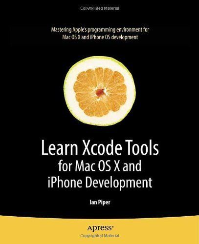 Learn Xcode Tools for Mac OS X and iPhone Development (Learn Series) by Ian Piper. $27.69. Author: Ian Piper. 450 pages. Publisher: Apress; 1 edition (January 6, 2010)