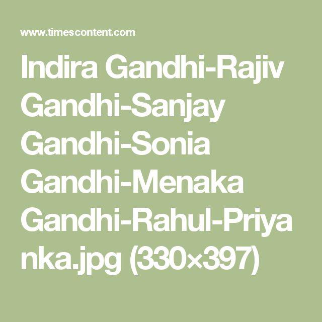 Indira Gandhi-Rajiv Gandhi-Sanjay Gandhi-Sonia Gandhi-Menaka Gandhi-Rahul-Priyanka.jpg (330×397)