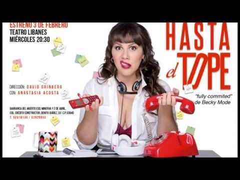 Hasta el Tope Anastasia Acosta Teatro Libanés