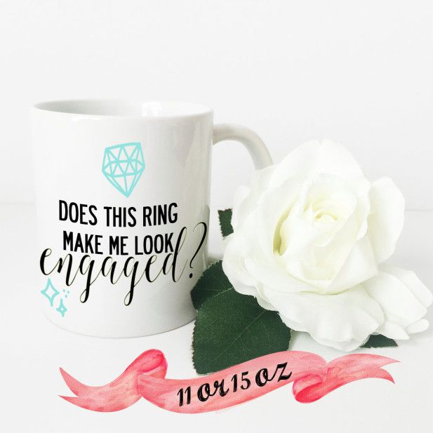 'Does this ring make me look engaged' coffee mug