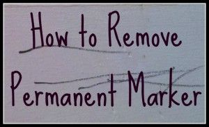 Just in case..... how to remove permanent marker