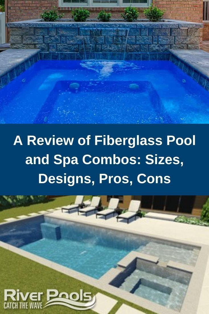 A Review Of Fiberglass Pool And Spa Combos Sizes Designs Pros Cons Fiberglass Pools Fiberglass Swimming Pools Custom Swimming Pool