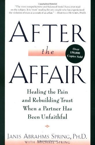Couples Counseling-After the Affair: Healing the Pain and Rebuilding Trust When a Partner Has Been Unfaithful