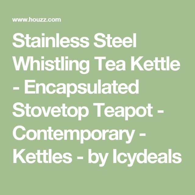 Stainless Steel Whistling Tea Kettle - Encapsulated Stovetop Teapot - Contemporary - Kettles - by Icydeals