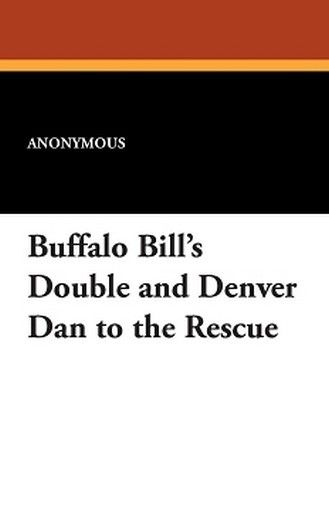 Buffalo Bill's Double and Denver Dan to the Rescue (Paperback)