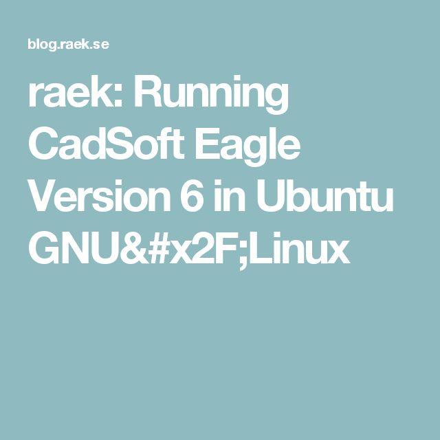 raek: Running CadSoft Eagle Version 6 in Ubuntu GNU/Linux