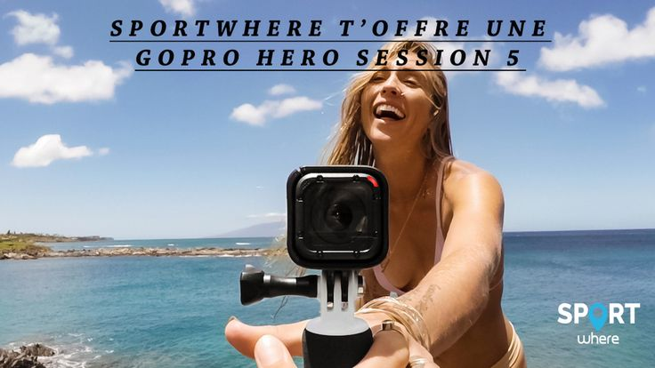 Gagne une GoPro Hero Session 5 pour filmer tes vacances - Win a  GoPro Hero Session 5 for your vacation !