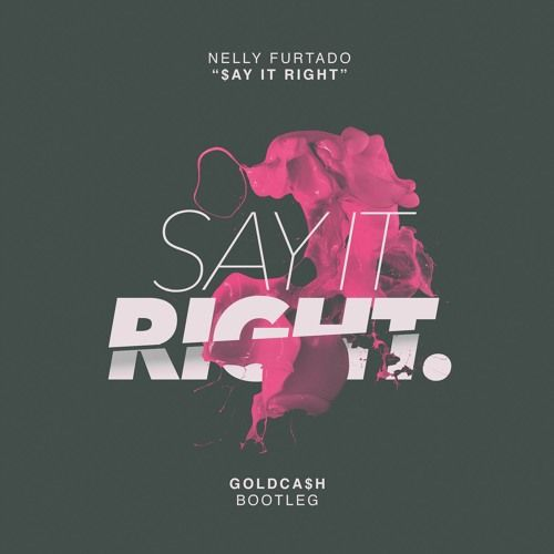 nelly furtado - say it right (goldcash bootleg) [free
