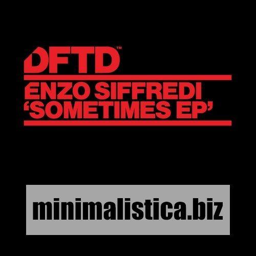 Enzo Siffredi Somtimes EP - http://minimalistica.biz/enzo-siffredi-somtimes-ep/