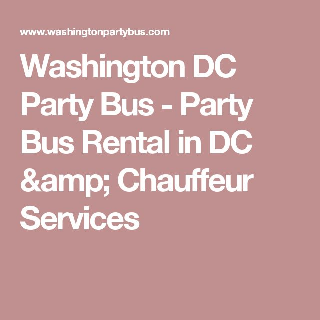 Washington DC Party Bus - Party Bus Rental in DC & Chauffeur Services