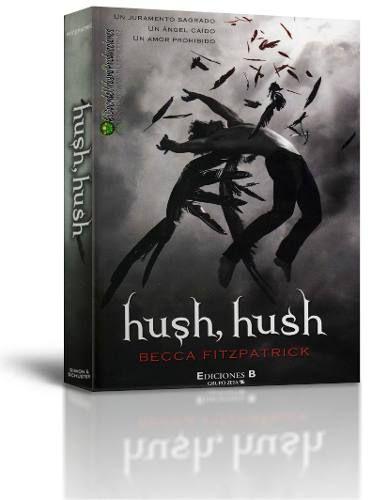 Hush Hush   Becca Fitzpatrick   Libro Digital   2010 - $ 24,99 (Pesos Argentinos)