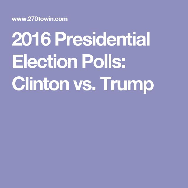 2016 Presidential Election Polls: Clinton vs. Trump