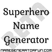"This is a cute superhero name generator... It gives you a ""back story"" and your super power as well as just the name. Would be cute to have this set up by the door, and people could either come up with their own name/power, or use this if they weren't feeling super creative lol."