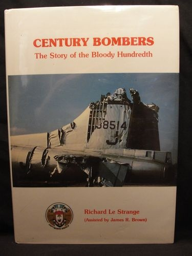 Century Bombers - The Story of the Bloody Hundredth BOOK by Richard Le Strange