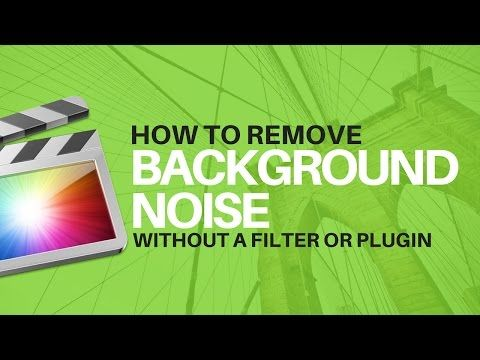 FINAL CUT PRO X TIPS: How to Remove BACKGROUND NOISE without a FILTER or PLUGIN for MAKEUP TUTORIALS - YouTube