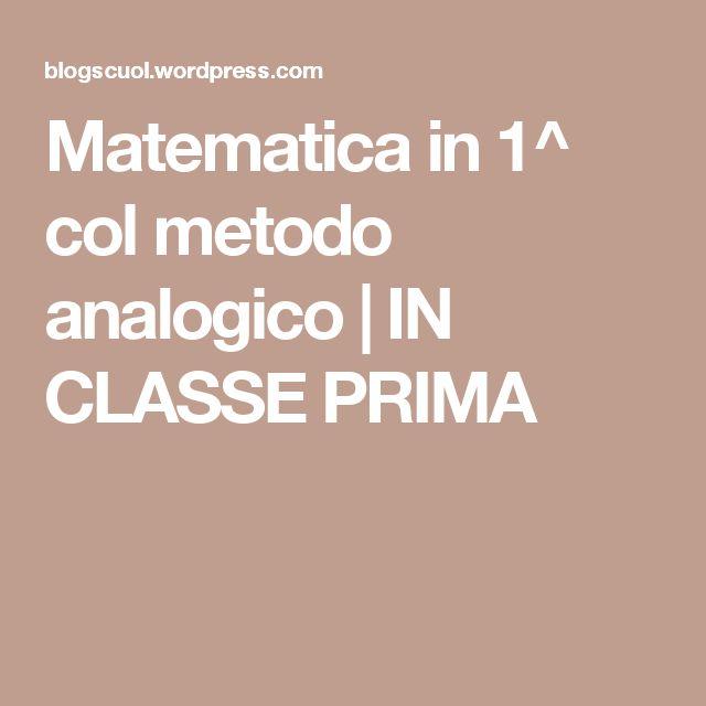 Matematica in 1^ col metodo analogico   IN CLASSE PRIMA
