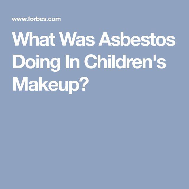 What Was Asbestos Doing In Children's Makeup?