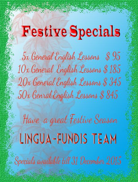 Well it is that time of the year everyone, the festive season has arrived!  We have some really great specials available for this season so take a look and see!  There is a limited time for these specials so jump quickly to avoid disappointment!   For more information contact us on info@lingua-fundis.com.