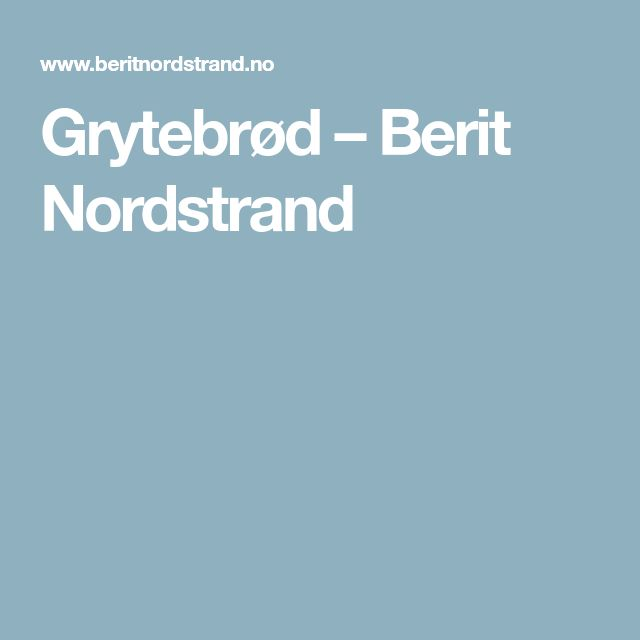 Grytebrød – Berit Nordstrand